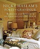 Nicky Haslam's Folly De Grandeur: Romance and
