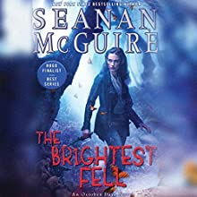 The Brightest Fell: October Daye, Book 11 Audiobook by Seanan McGuire Narrated by Mary Robinette Kowal