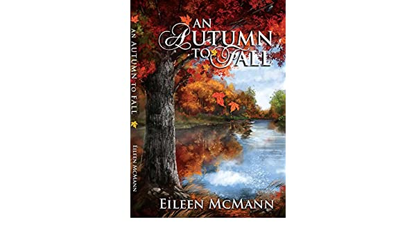An Autumn to Fall (English Edition) eBook: Eileen McMann ...