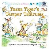 Tessa Tiger's Temper Tantrums (Animal Antics A to Z)