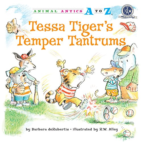 Tessa Tiger's Temper Tantrums (Animal Antics A to Z) by Kane Press