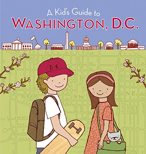 A Kid's Guide to Washington, D.C.: Revised and Updated Edition