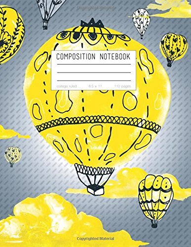 Composition Notebook - College Ruled, 8.5 x 11: Yellow Watercolor Hot Air Balloons (Dreamy Journals) ebook