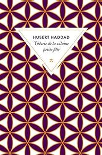 Théorie de la vilaine petite fille par Haddad
