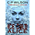 Ice Cold Alice (English Edition)