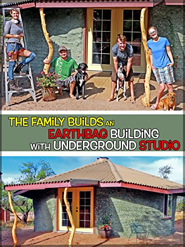 Building Earthbag - The Family Builds an Earthbag Building with Underground Studio