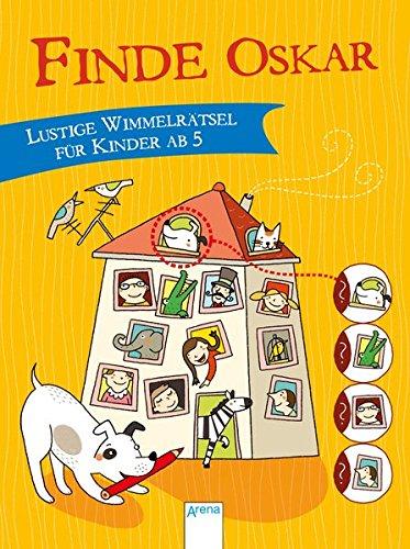 Finde Oskar!: Lustige Wimmelrätsel für Kinder ab 5