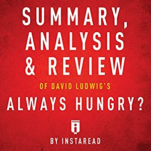 Summary, Analysis & Review of David Ludwig's Always Hungry? Audiobook