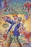 capa de Incrível, Fantástico, Inacreditável. A Biografia em Quadrinhos do Gênio que Criou os Super-Heróis da Marvel