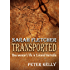 Sarah Fletcher Transported: One woman's life in Colonial Australia