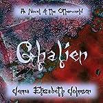 Ghalien - A Novel of the Otherworld: The Otherworld, Book 4 | Jenna Elizabeth Johnson