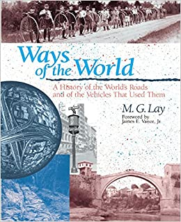 Ways of the World: A History of the World's Roads and of the Vehicles that Used Them