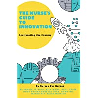The Nurse's Guide to Innovation: Accelerating the Journey