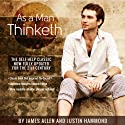 As a Man Thinketh: The Original Masterpiece, Updated for Today Audiobook by James Allen, Justin Hammond Narrated by Just Hammond