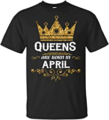 Funny Queens Are Born In April Birthday Shirts For Womens T Shirt