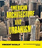American Architecture and Urbanism, Vincent Scully, 159534151X