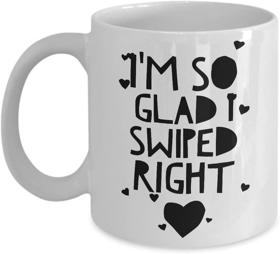 Amazon Com She Swiped Right Mug I M Glad I Swiped Right Mug New Boyfriend Gifts New Girlfriend Gifts I M So Glad I Swiped Right Mug Ceramic Coffee Cup New Relationship Gifts Valentine S Day