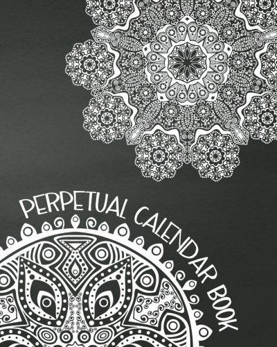 Perpetual Calendar Book: Important Dates Gift And Card Notebook
