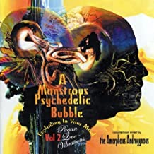 A Monstrous Psychedelic Bubble Exploding In Your Mind-Volume 2 - Pagan Love Vibrations Compiled and Mixed by The Amorphous Androgynous by Various Artists