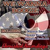Sonny Burgess - We Wanna Boogie