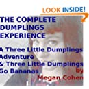 The Complete Dumplings Experience: A Three Little Dumplings Adventure, and Three Little Dumplings Go Bananas