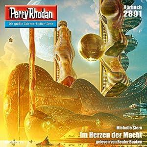 Im Herzen der Macht (Perry Rhodan 2891) Hörbuch