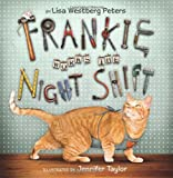 Frankie Works the Night Shift, Lisa Westberg Peters, 0060090952