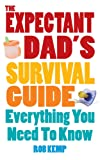 The Expectant Dad's Survival Guide: Everything You Need to Know