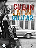 Cuban Latin Guitar: English/German Language Edition, Book & CD (Advance Music)
