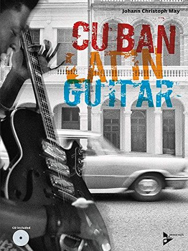 Cuban Latin Guitar: English/German Language Edition, Book & CD (Advance Music) by Alfred Music