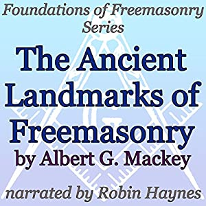 The Ancient Landmarks of Freemasonry Audiobook