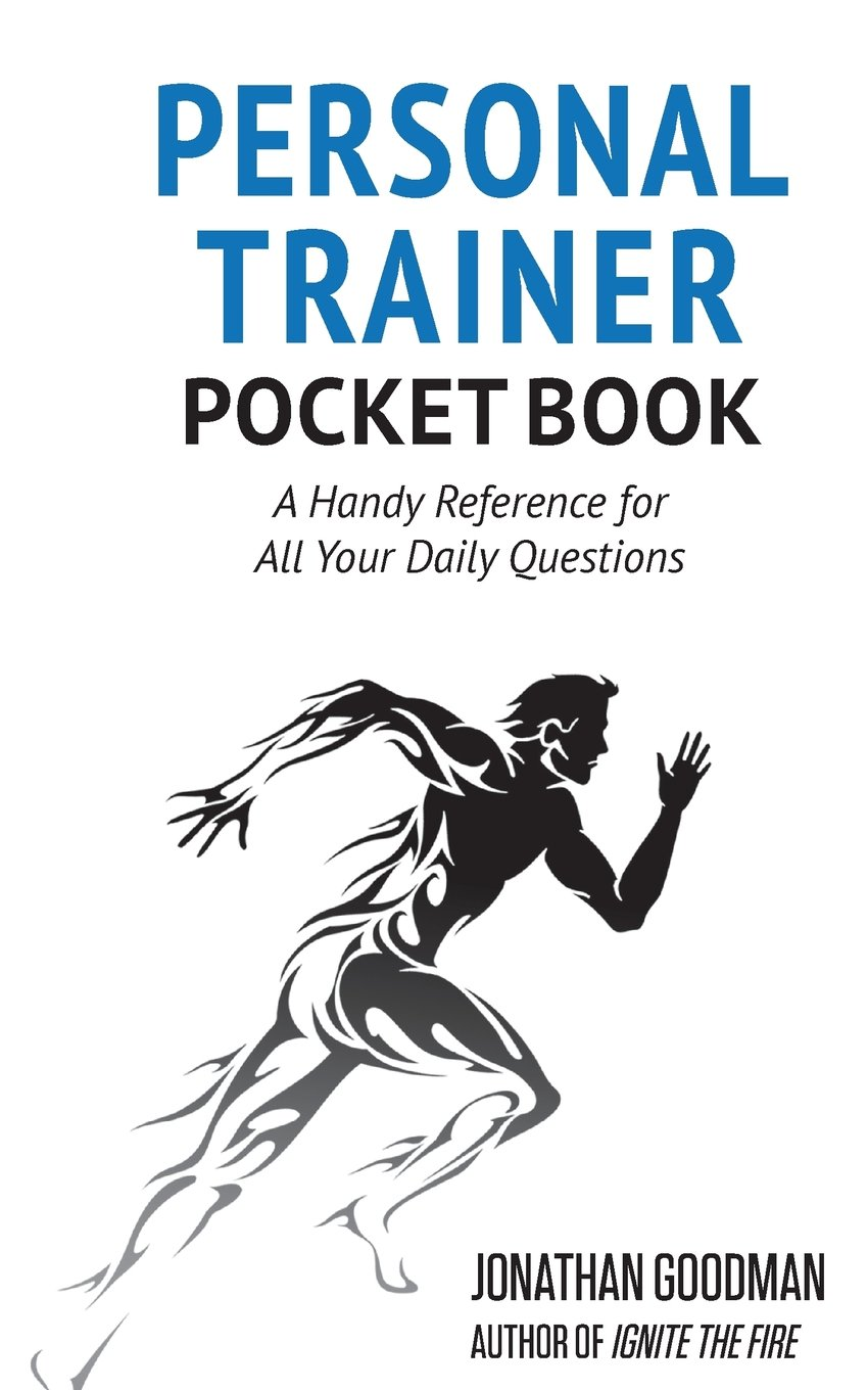 Personal Trainer Pocketbook: A Handy Reference for All Your Daily Questions Paperback – January 28, 2015 Jonathan Goodman 1505839793 Healthy Living Careers - General