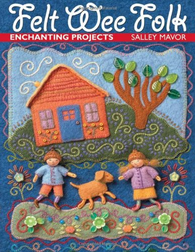 Felt Wee Folk: Enchanting Projects (City Of Concord California)