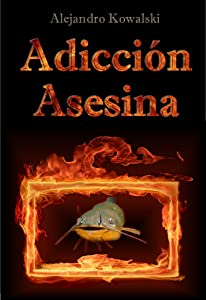 Adicción Asesina (Spanish Edition)