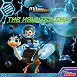 Miles From Tomorrowland The Haunted Ship