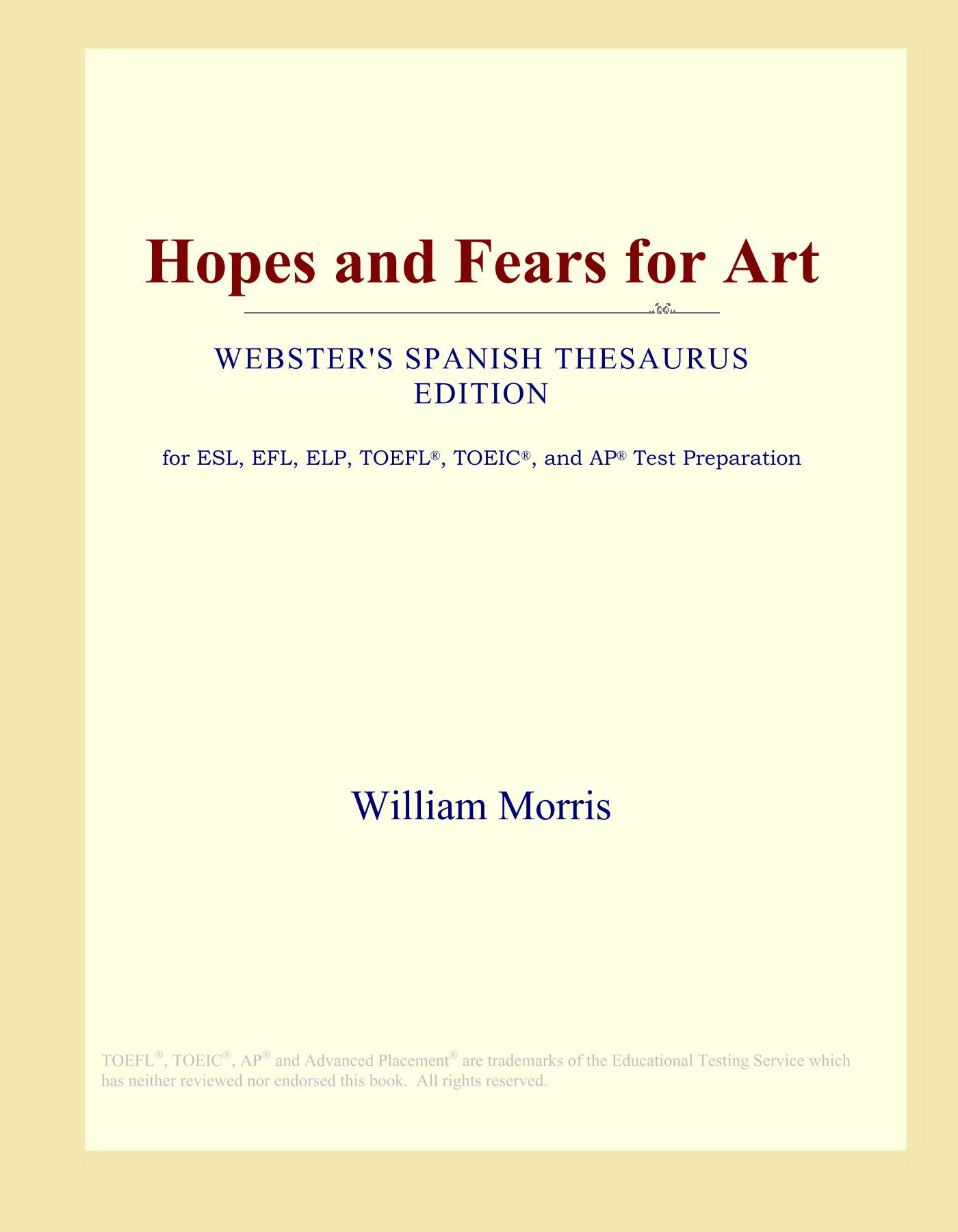 Hopes and Fears for Art (Webster's Spanish Thesaurus Edition) PDF