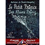 Le Petit Prince - Der Kleine Prinz: Bilingue avec le texte parallèle - Zweisprachiger paralleler Text: Français - Allemand / Französisch - Deutsch (Dual Language Easy Reader 55) (German Edition)