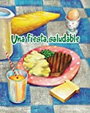 img - for Una fiesta saludable/ The Healthy Food Party (Coleccion Facil De Leer (Easy Readers K-2)) (Spanish Edition) (Facil De Leer/ Easy Reader) (Facil de Leer: Level F) book / textbook / text book