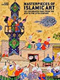 Masterpieces of Islamic Art, Oleg Grabar, 3791343793