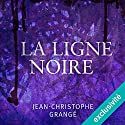 La ligne noire Audiobook by Jean-Christophe Grangé Narrated by Thierry Duhamel