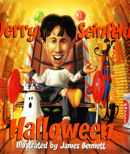 Halloween By Jerry Seinfeld. Illustrated By James Bennett