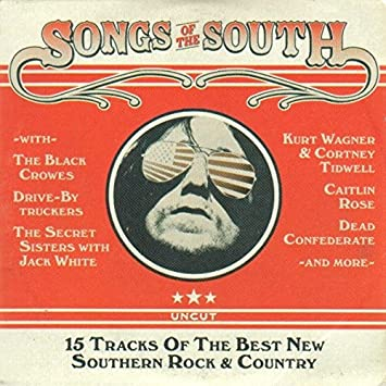 Uncut Magazine - Songs Of The South - 15 Tracks Of The Best New