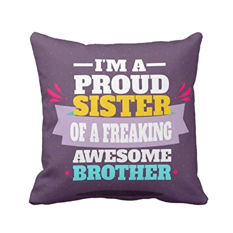 YaYa CafeTM Birthday Gifts For Brother Proud Sister Of A Freaking Awesome Printed Cushion