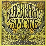 Blackberry Smoke - Leave a Scar