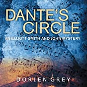 Dante's Circle: An Elliott Smith and John Mystery, Book 4 | Dorien Grey
