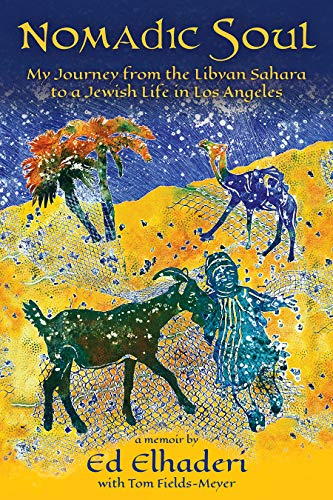 Nomadic Soul My Journey From The Libyan Sahara To A Jewish Life In Los Angeles
