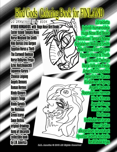 Download Bird Gods Coloring Book for FINLAND 20 DRAWINGS IN A BOOK HYBRID HUMANOIDS  with  Huge Nose Bird Beaks Easter Island Tangata Manu Norse Wayland the ... book by E.M. America (Finnish Edition) ePub fb2 book