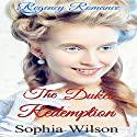 The Duke's Redemption Audiobook by Sophia Wilson Narrated by Nano Nagle