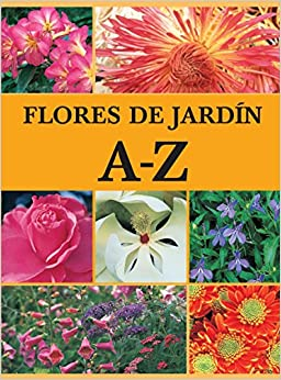 Seductive Flores De Jardin Az The Az Of Garden Flowers Amazoncouk  With Outstanding Flores De Jardin Az The Az Of Garden Flowers With Cool Sola Garden Lights Also Gardening Facts In Addition Covent Garden Yoga And Medium Garden Designs As Well As Crocus Garden Design Additionally Gardening Year Planner From Amazoncouk With   Outstanding Flores De Jardin Az The Az Of Garden Flowers Amazoncouk  With Cool Flores De Jardin Az The Az Of Garden Flowers And Seductive Sola Garden Lights Also Gardening Facts In Addition Covent Garden Yoga From Amazoncouk