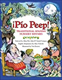¡Pío Peep!: Traditional Spanish Nursery Rhymes (Spanish Edition)